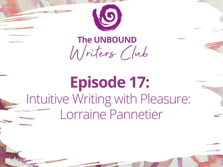 Episode 17: Intuitive Writing with Pleasure:  Lorraine Pannetier