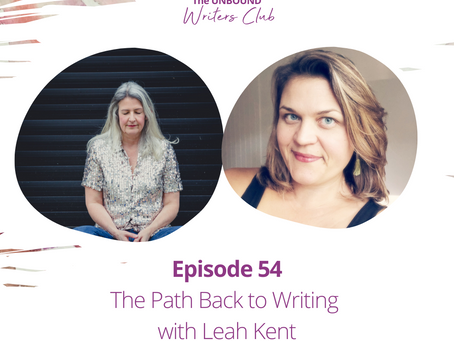 Episode 54: The Path Back to Writing with Leah Kent