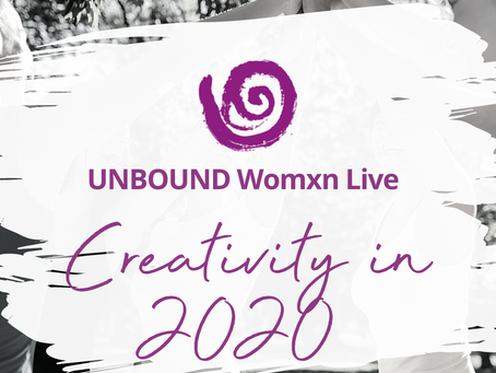 UNBOUND Womxn Live: Harnessing Creativity in 2020