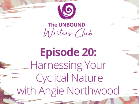 Episode 20: Harnessing Your Cyclical Nature with Angie Northwood