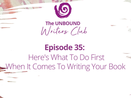 Episode 35: What to do first when it comes to writing your book