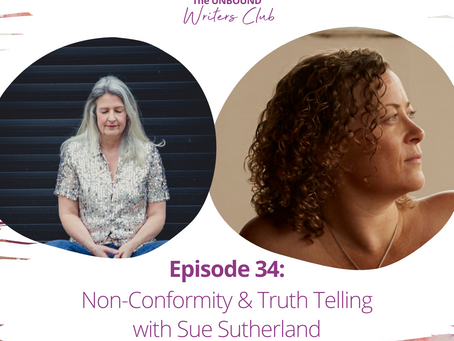 Episode 34: Non-Conformity & Truth Telling with Sue Sutherland