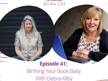 Episode 41: Birthing Your Book Baby With Debra Kilby