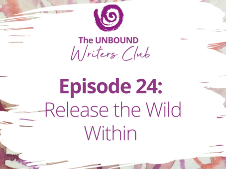 Episode 24: Releasing the Wild Within