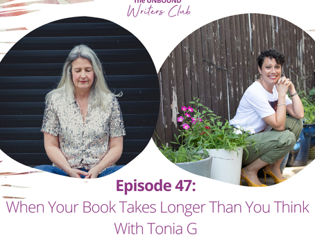 Episode 47: When Your Book Takes Longer Than You Think With Tonia G