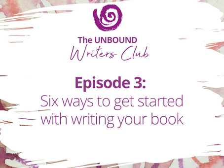 Podcast Episode 3: Six Ways to Get Started Writing Your Book