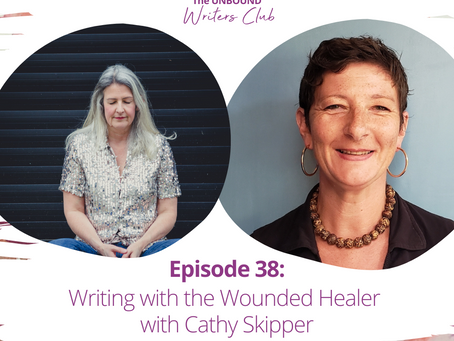 Episode 38: Writing with the Wounded Healer with Cathy Skipper