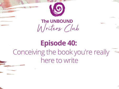 Episode 40: Conceiving the book you're really here to write