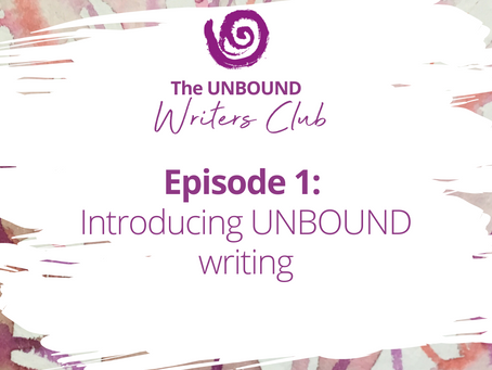 Podcast Episode 1: Introducing the UNBOUND Writers Club