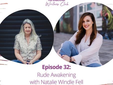 Episode 32: Rude Awakening with Natalie Windle Fell