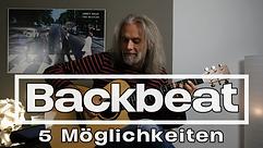 5 Möglichkeiten für den Backbeat
