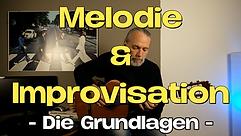 Melodie & Improvisation   Die Grundlagen