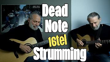 16tel Strumming & Dead Notes