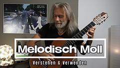 Melodisch Moll | Verstehen & Verwenden