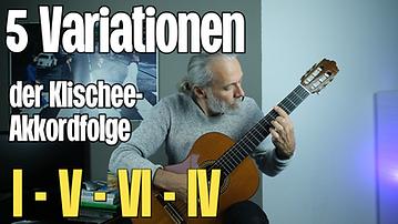 5 Variationen über die Klischee-Akkordfolge | I V | VI IV |
