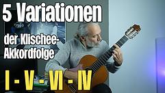 5 Variationen der Klischee-Akkordfolge   I V   VI IV  