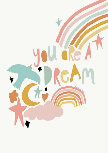 You Are A Dream Art Print