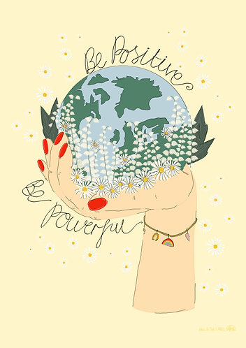 Be Positive Be Powerful Art Print