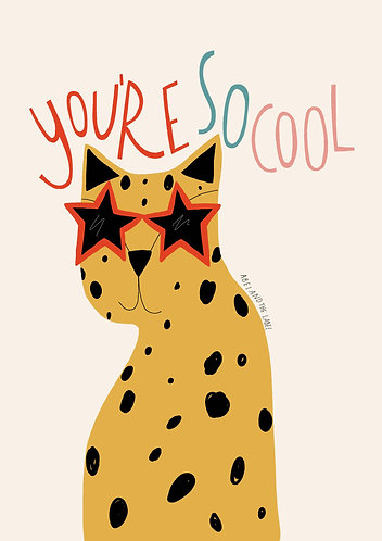 You're So Cool Art Print