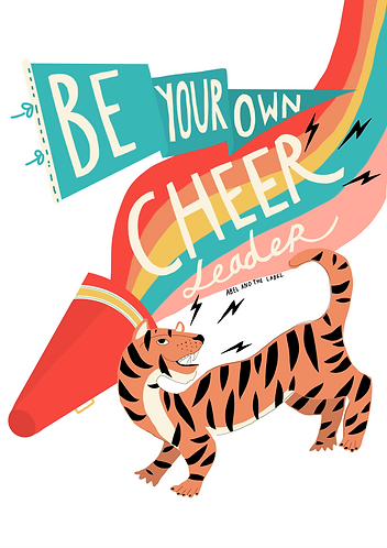 Be Your Own Cheerleader Art Print