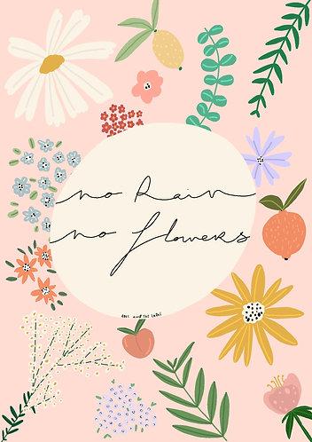 No Rain No Flowers Art Print