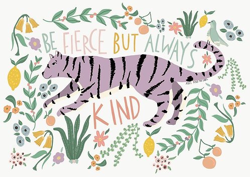 Be Fierce But Kind Art Print
