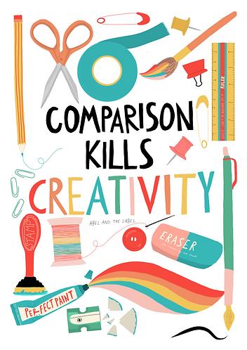 Comparison Kills Creativity Art Print