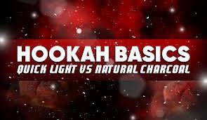 Quick Lighting Hookah Charcoals VS Natural Hookah Charcoals