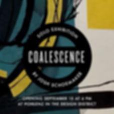 "Josh Schoemaker ""Coalescence"""