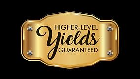 Higher Level Yields Guaranteed