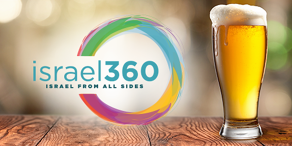 israel360 presents: Israeli Craft Brewing