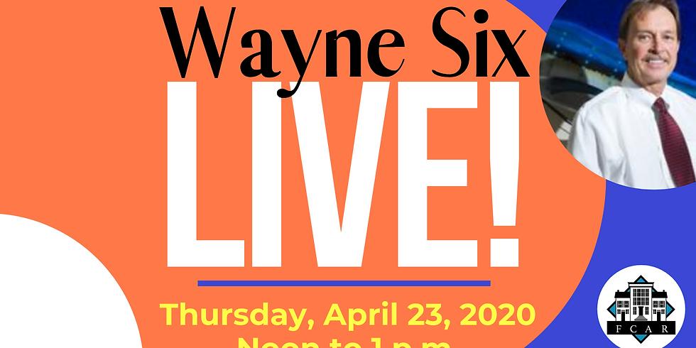 Wayne Six LIVE!