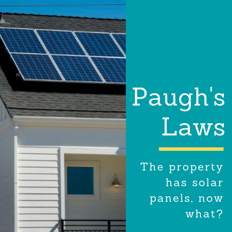 Paugh's Laws | The property has solar panels, now what?