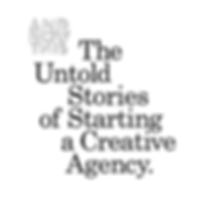 The Untold Stories of Starting a Creative Agency. Podcast