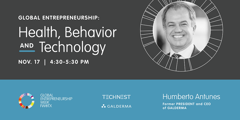 TechNest: Global Entrepreneurship with Humberto Antunes: Convergence of Health, Behavior and Technology