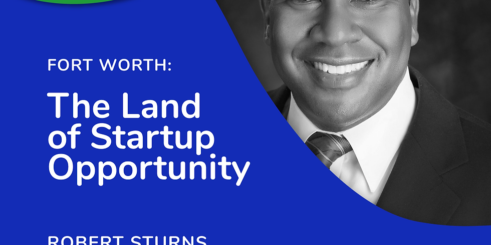 TechNest: Fort Worth - The Land of Startup Opportunity