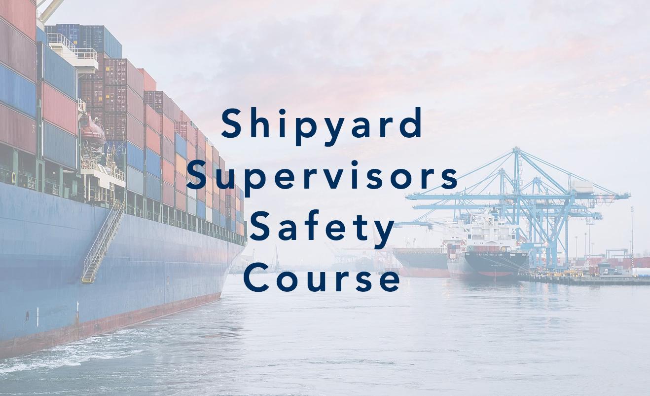 Shipyard Supervisors Safety Course