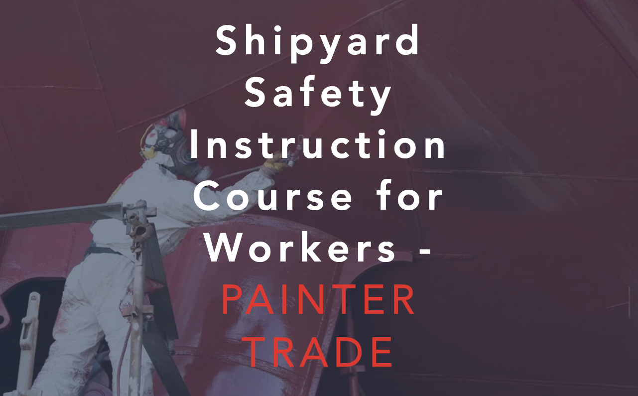 Shipyard Safety Course - Painter Trade