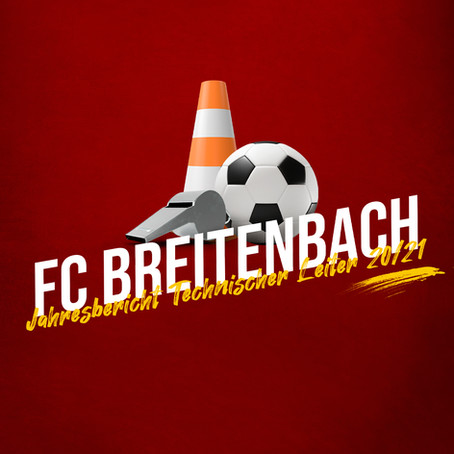 Jahresbericht des Technischen Leiters FC Breitenbach 2020/2021
