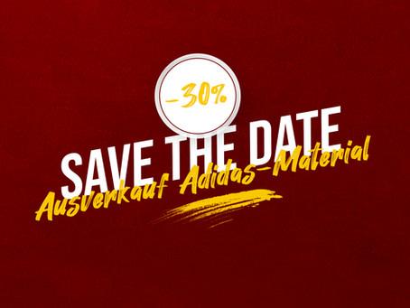 Safe the date - Ausverkauf Adidas-Material vom 07. bis 12. Juni 2021 mit einem Corona-Rabatt von 30%