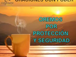 ORACIÓN DE PODER: POR PROTECCIÓN Y SEGURIDAD.