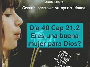Día 40: Eres una buena mujer para Dios?