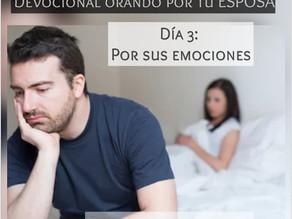 DEVOCIONAL ORANDO POR TU ESPOSA. DÍA 3: POR SUS EMOCIONES