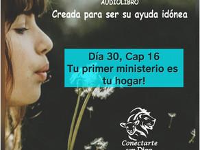Día 30: Tu primer ministerio es tu hogar!!