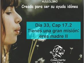 Día 33: Tienes una gran misión, eres madre II