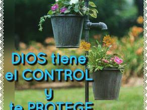 DIOS ESTÁ AL CONTROL Y TE PROTEGE