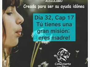 Día 32: Tienes una gran misión, eres madre!!