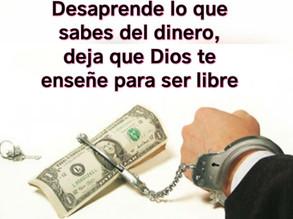 Desaprende lo que sabes del dinero, deja que Dios te enseñe para ser libre.