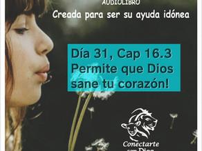 Día 31: Permite que Dios sane tu corazón!!
