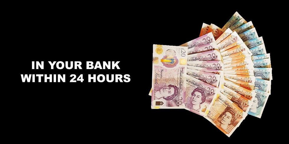 Cash in the bank within 24hrs